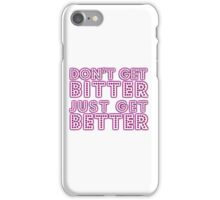 Don't get bitter... [Rupaul's Drag Race] iPhone Case/Skin