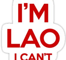 I'm Lao I Can't Keep Calm Sticker