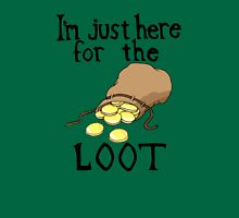 Here For the Loot Unisex T-Shirt