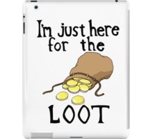 Here For the Loot iPad Case/Skin