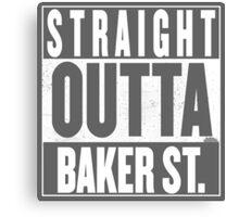 STRAIGHT OUTTA BAKER ST. Canvas Print
