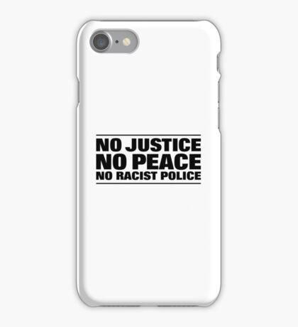 NO JUSTICE NO PEACE NO RACIST POLICE iPhone Case/Skin