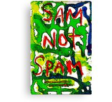 Sam Not Spam! Canvas Print
