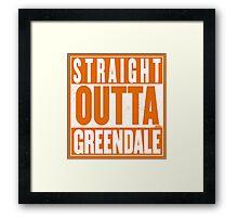 STRAIGHT OUTTA GREENDALE Framed Print