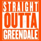 STRAIGHT OUTTA GREENDALE by Harry James Grout