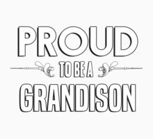 Proud to be a Grandison. Show your pride if your last name or surname is Grandison Kids Clothes