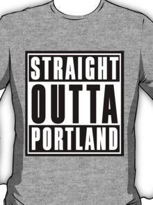 Straight Outta Portland T-Shirt