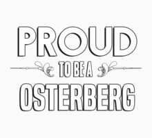 Proud to be a Osterberg. Show your pride if your last name or surname is Osterberg Kids Clothes