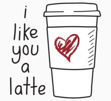 I Like You A Latte by ellzibelles
