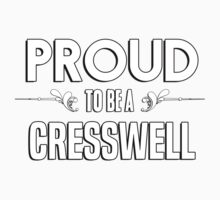 Proud to be a Cresswell. Show your pride if your last name or surname is Cresswell Kids Clothes