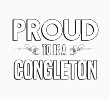 Proud to be a Congleton. Show your pride if your last name or surname is Congleton Kids Clothes