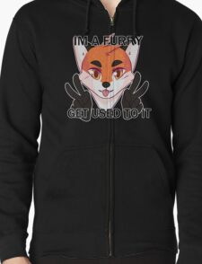 I'm a furry, get used to it T-Shirt