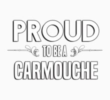 Proud to be a Carmouche. Show your pride if your last name or surname is Carmouche Kids Clothes