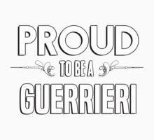 Proud to be a Guerrieri. Show your pride if your last name or surname is Guerrieri Kids Clothes