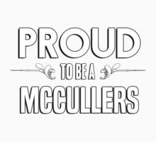 Proud to be a Mccullers. Show your pride if your last name or surname is Mccullers Kids Clothes
