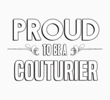 Proud to be a Couturier. Show your pride if your last name or surname is Couturier Kids Clothes