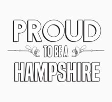 Proud to be a Hampshire. Show your pride if your last name or surname is Hampshire Kids Clothes