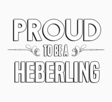 Proud to be a Heberling. Show your pride if your last name or surname is Heberling Kids Clothes