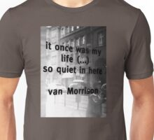 It once was my life Unisex T-Shirt