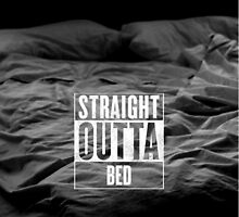 Straight Outta Bed by WalkingMatt