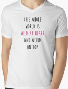 This whole world is wild at heart and weird on top Mens V-Neck T-Shirt