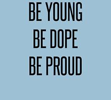 Be Young Be Dope Be Proud Womens Fitted T-Shirt