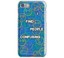 I Find People Confusing iPhone Case/Skin