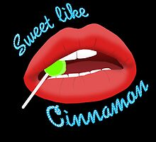 Sweet Like Cinnamon Lips by Daniel Bonney