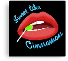 Sweet Like Cinnamon Lips Canvas Print
