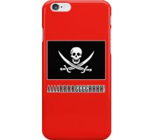 Jolly Roger Pirate Flag with AAARRRGGGHHH iPhone Case/Skin