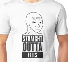 Straight Outta Feels Unisex T-Shirt