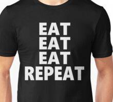Eat, Eat, Eat, Repeat Unisex T-Shirt