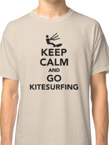 Keep calm and go Kitesurfing Classic T-Shirt