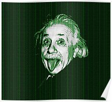 Albert Einstein Portrait pulling tongue and green text background  Poster