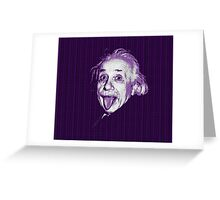 Albert Einstein Portrait pulling tongue and purple text background  Greeting Card