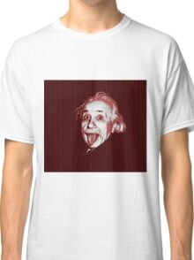 Albert Einstein Portrait pulling tongue and red text background  Classic T-Shirt