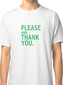 Please & Thank You - Ron Swanson (V.2) Classic T-Shirt