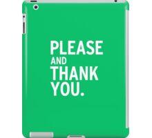 Please & Thank You - Ron Swanson (V.2) iPad Case/Skin
