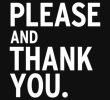 Please & Thank You  by uhmdesigns