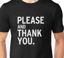Please & Thank You  Unisex T-Shirt