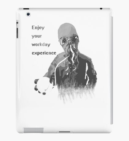 Enjoy Your Workday Experience  iPad Case/Skin