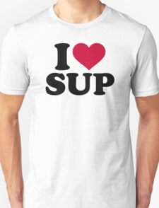 I love SUP T-Shirt