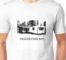 TRAILER PARK BOY Unisex T-Shirt