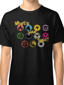 What's Your (Pokemon) Type? Classic T-Shirt