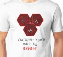 Natural 20. I'm what you call an expert. Unisex T-Shirt