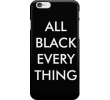 All Black Everything iPhone Case/Skin