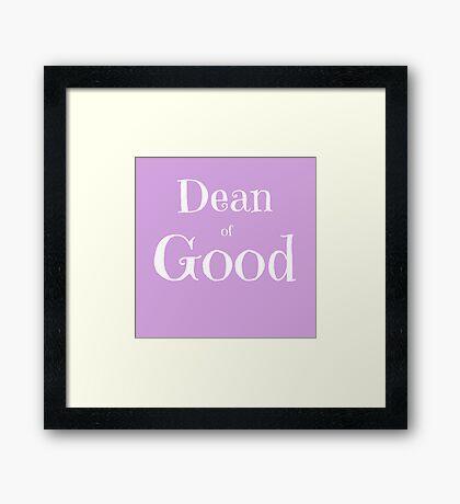 Dean of Good Framed Print