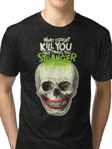 What Doesn't Kill You Tri-blend T-Shirt