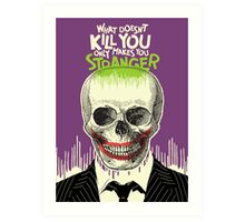 What Doesn't Kill You Art Print