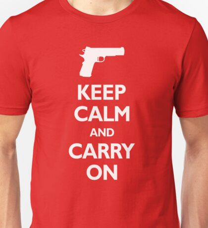 Keep Calm And Carry On - Gun Rights Unisex T-Shirt